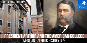 President Arthur and the North American College