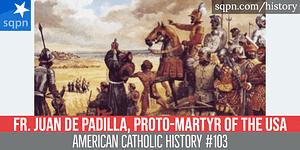 Fr. Juan de Padilla, proto-martyr