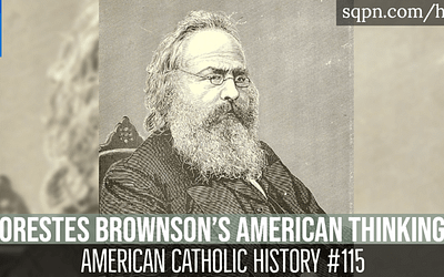 Orestes Brownson: His American Thinking