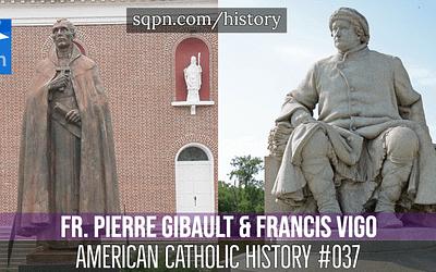 Fr. Pierre Gibault and Francis Vigo