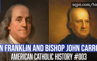 Ben Franklin and  John Carroll
