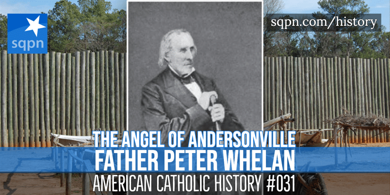 Father Peter Whelan The Angel of Andersonville header